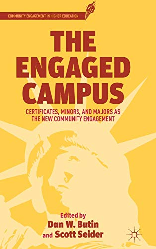 The Engaged Campus: Certificates, Minors, and Majors as the New Community Engagement (Community ...