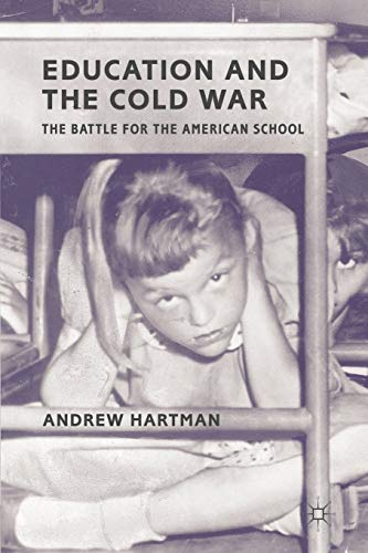 9780230338975: Education and the Cold War: The Battle for the American School