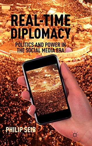 9780230339422: Real-Time Diplomacy: Politics and Power in the Social Media Era