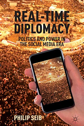 9780230339439: Real-Time Diplomacy: Politics and Power in the Social Media Era
