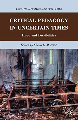 9780230339569: Critical Pedagogy in Uncertain Times: Hope and Possibilities (Education, Politics and Public Life)
