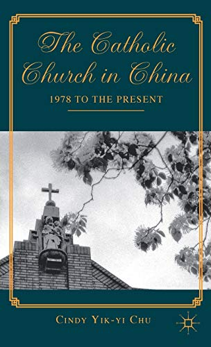 9780230340091: The Catholic Church in China: 1978 to the Present