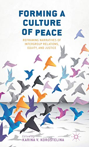 9780230340138: Forming a Culture of Peace: Reframing Narratives of Intergroup Relations, Equity, and Justice