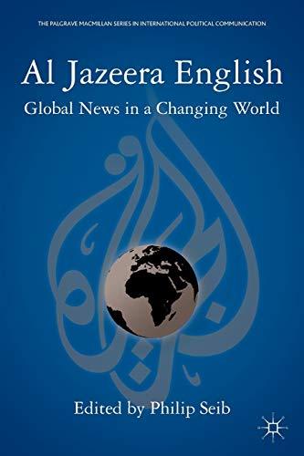 9780230340213: Al Jazeera English: Global News in a Changing World (The Palgrave Macmillan Series in International Political Communication)