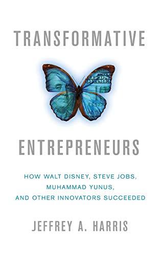 9780230340268: Transformative Entrepreneurs: How Walt Disney, Steve Jobs, Muhammad Yunus, and Other Innovators Succeeded