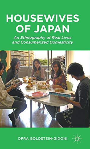 9780230340312: Housewives of Japan: An Ethnography of Real Lives and Consumerized Domesticity