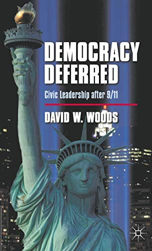 9780230340428: Democracy Deferred: Civic Leadership after 9/11