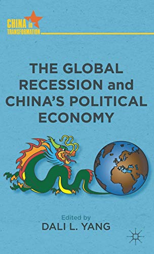9780230340855: The Global Recession and China's Political Economy (China in Transformation)