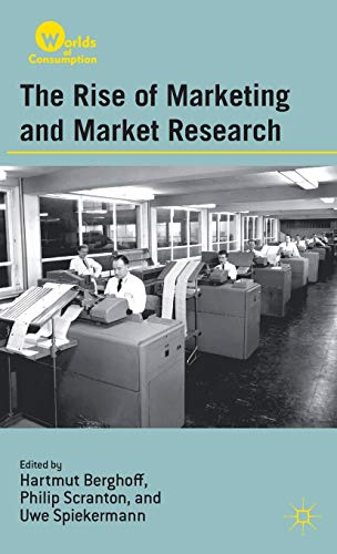 9780230341067: The Rise of Marketing and Market Research (Worlds of Consumption)
