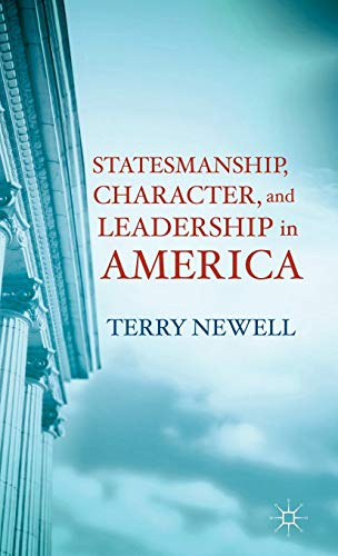 9780230341081: Statesmanship, Character, and Leadership in America