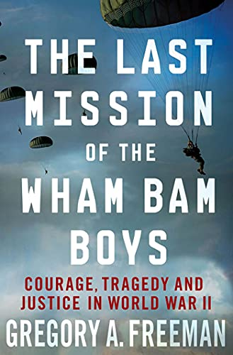 9780230341166: The Last Mission of the Wham Bam Boys: Courage, Tragedy, and Justice in World War II