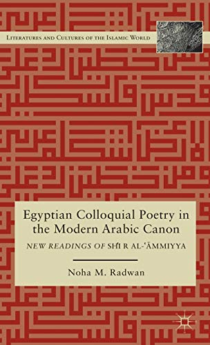 Egyptian Colloquial Poetry in the Modern Arabic Canon New Readings of Shir al-Ammiyya Literatures ...