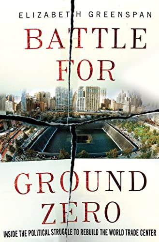9780230341388: Battle for Ground Zero: Inside the Political Struggle to Rebuild the World Trade Center