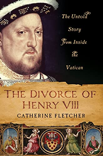 9780230341517: The Divorce of Henry VIII: The Untold Story from Inside the Vatican