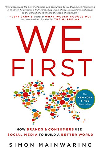 9780230341630: We First: How Brands and Consumers Use Social Media to Build a Better World