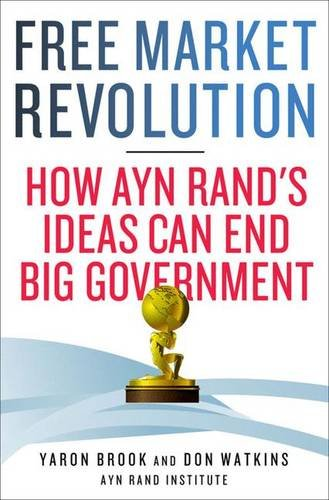 9780230341692: Free Market Revolution: How Ayn Rand's Ideas Can End Big Government