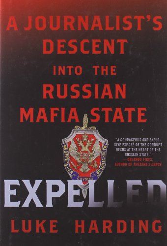 9780230341746: Expelled: A Journalist's Descent into the Russian Mafia State