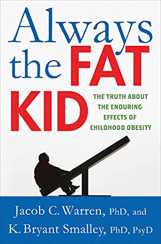 9780230341777: Always the Fat Kid: The Truth About the Enduring Effects of Childhood Obesity