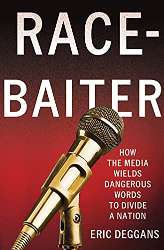 9780230341821: Race-Baiter: How the Media Wields Dangerous Words to Divide a Nation