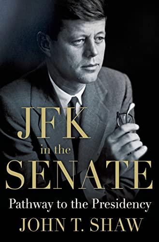 9780230341838: JFK in the Senate: Pathway to the Presidency