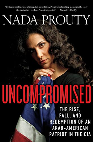9780230342002: Uncompromised: The Rise, Fall, and Redemption of an Arab-American Patriot in the CIA