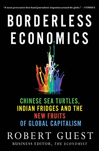 9780230342019: Borderless Economics: Chinese Sea Turtles, Indian Fridges and the New Fruits of Global Capitalism