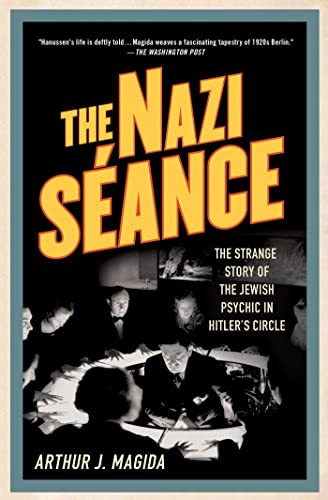 9780230342040: The Nazi Seance: The Strange Story of the Jewish Psychic in Hitler's Circle