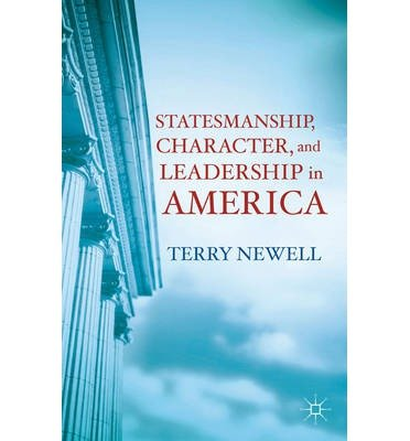 9780230342057: Statesmanship, Character, and Leadership in America