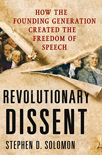 9780230342064: Revolutionary Dissent: How the Founding Generation Created the Freedom of Speech