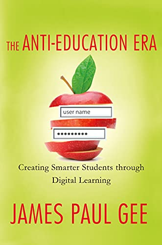 9780230342095: The Anti-Education Era: Creating Smarter Students through Digital Learning