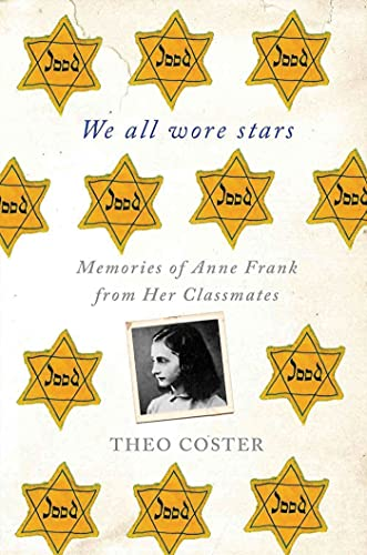 9780230342125: We All Wore Stars: Memories of Anne Frank from Her Classmates