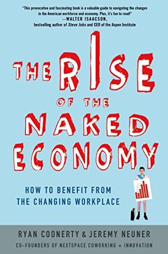 9780230342194: The Rise of the Naked Economy: How to Benefit from the Changing Workplace