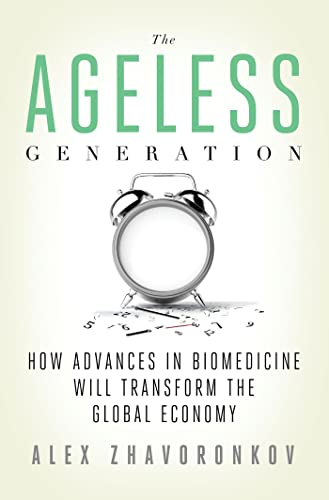 9780230342200: The Ageless Generation: How Advances in Biomedicine Will Transform the Global Economy