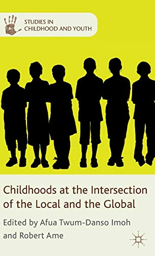 9780230342323: Childhoods at the Intersection of the Local and the Global (Studies in Childhood and Youth)