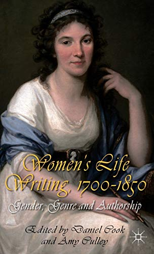 9780230343078: Women's Life Writing, 1700-1850: Gender, Genre and Authorship