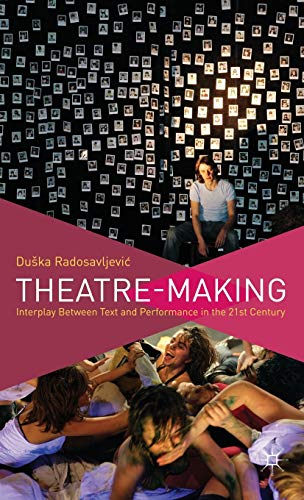9780230343108: Theatre-Making: Interplay Between Text and Performance in the 21st Century