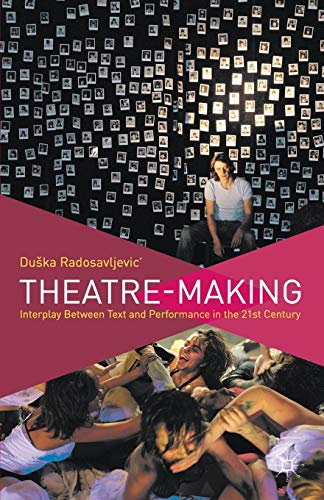 9780230343115: Theatre-Making: Interplay Between Text and Performance in the 21st Century