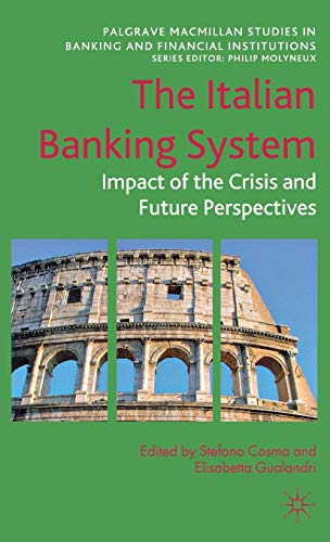 9780230343146: The Italian Banking System: Impact of the Crisis and Future Perspectives (Palgrave Macmillan Studies in Banking and Financial Institutions)