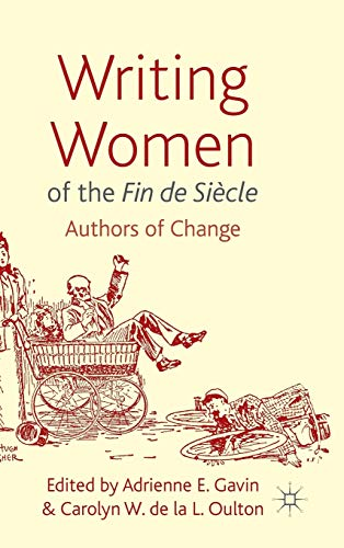 9780230343429: Writing Women of the Fin De Sicle: Authors of Change
