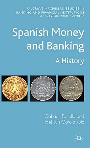 9780230347656: Spanish Money and Banking: A History (Palgrave Macmillan Studies in Banking and Financial Institutions)