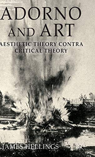 9780230347885: Adorno and Art: Aesthetic Theory Contra Critical Theory