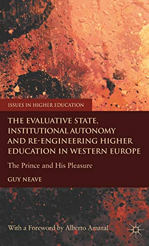 The Evaluative State, Institutional Autonomy and Re-engineering Higher Education in Western Europe:...