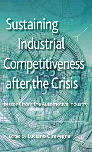 9780230348165: Sustaining Industrial Competitiveness After the Crisis: Lessons from the Automotive Industry