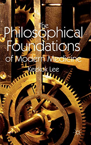 9780230348295: The Philosophical Foundations of Modern Medicine