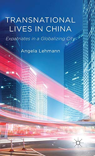 9780230348394: Transnational Lives in China: Expatriates in a Globalizing City