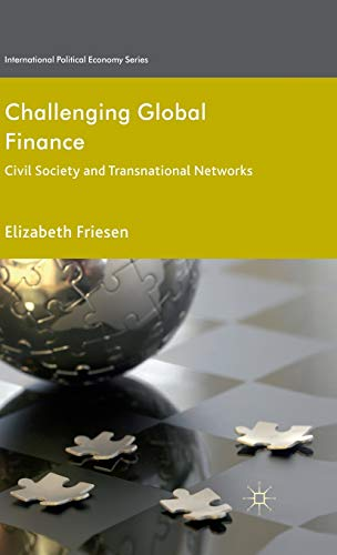 9780230348790: Challenging Global Finance: Civil Society and Transnational Networks (International Political Economy Series)