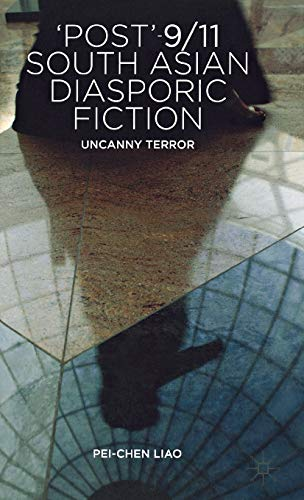 9780230349681: Post'9/11 South Asian Diasporic Fiction: Uncanny Terror
