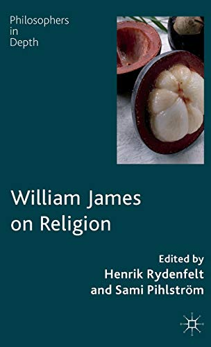 William James on Religion (Philosophers in Depth)