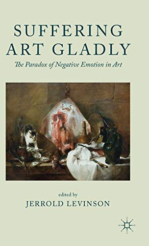 9780230349834: Suffering Art Gladly: The Paradox of Negative Emotion in Art