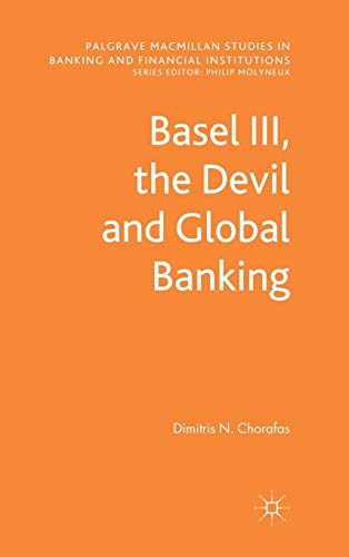 9780230353770: Basel III, the Devil and Global Banking (Palgrave Macmillan Studies in Banking and Financial Institutions)